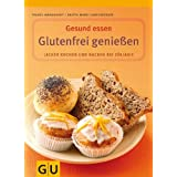Glutenfrei genieen: Lecker kochen und backen bei Zliakie. Mit Lebensmittelfhrer (GU Gesund essen)von &#34;Britta-Marei Lanzenberger&#34;