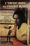 echange, troc Judith Stone - L'enfant noire aux parents blancs : Comment l'apartheid fit changer Sandra Laing trois fois de couleur