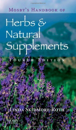Mosby'S Handbook Of Herbs & Natural Supplements, 4E (Mosbys Handbook Of Herbs And Natural Supplements) 4Th (Fourth) Edition By Skidmore-Roth Rn Msn Np, Linda [2009]