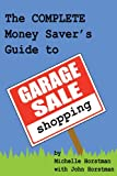 The Complete Money Savers Guide to Garage Sale Shopping