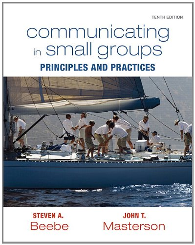Communicating in Small Groups: Principles and Practices...