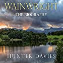 Wainwright: The Biography Audiobook by Hunter Davies Narrated by Stephen Thorne