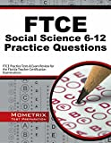 FTCE Social Science 6-12 Practice Questions: FTCE Practice Tests & Exam Review for the Florida Teacher Certification Examinations