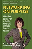 img - for Networking on Purpose: A Five-Part Success Plan to Build a Powerful and Profitable Business Network book / textbook / text book