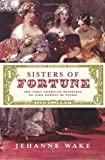 img - for Sisters of Fortune: The First American Heiresses to Take Europe by Storm book / textbook / text book
