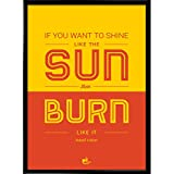 Thinkpot If You Want To Shine Like The Sun, Then Burn Like It! - Adolf Hitler 12X18 Framed Poster