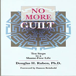 No More Guilt: Ten Steps to a Shame-Free Life Audiobook