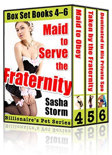Maid to Serve the Fraternity: Billionaire's Pet Box Set, Books 4-6 PDF