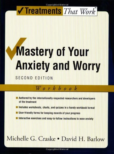 Michelle G. Craske - Mastery of Your Anxiety and Worry: Workbook