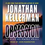 Obsession: An Alex Delaware Novel (       ABRIDGED) by Jonathan Kellerman Narrated by John Rubinstein