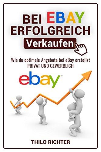 bei-ebay-erfolgreich-verkaufen-wie-du-kinderleicht-richtig-gutes-geld-bei-ebay-verdienst-und-wie-du-