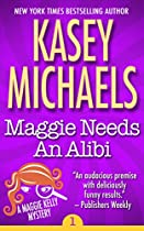 Maggie Needs An Alibi (maggie Kelly Mystery Book 1)