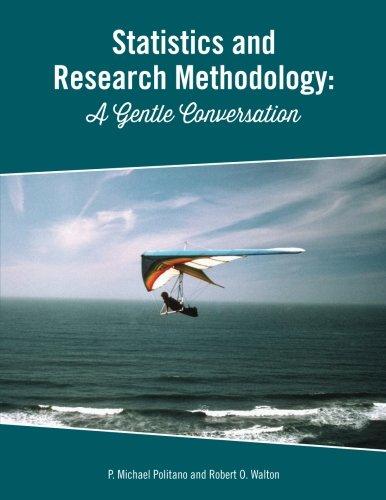 Statistics and Reserach Methodology: A Gentle Conversation