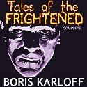 Boris Karloff Presents: Tales of the Frightened (       UNABRIDGED) by Michael Avallone Narrated by Boris Karloff
