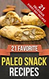 21 FAVORITE SNACK RECIPES (Everyday paleo Recipes)