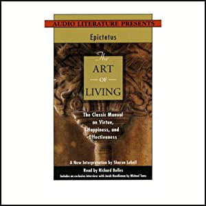 The Art of Living: The Classical Manual on Virtue, Happiness, and Effectiveness | [Epictetus (translated by Sharon Lebell)]