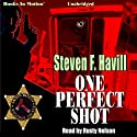 One Perfect Shot: Posadas County Mysteries Prequel Audiobook by Steven F. Havill Narrated by Rusty Nelson