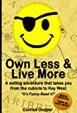 Own Less & Live More: a sailing adventure that takes you from the cubicle to Key West