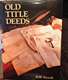 Old Title Deeds: A Guide for Local and Family Historians