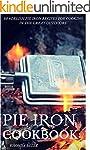 Pie Iron Cookbook: 60 #Delish Pie Iro...