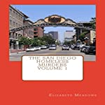 The San Diego Homeless Murders: The San Diego Homeless Murders, Book 1 | Elizabeth Meadows