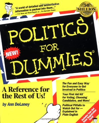 Politics For Dummies (For Dummies (Lifestyles Paperback)): Ann DeLaney: 0785555843813: Amazon.com: Books