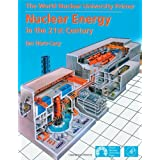 "Nuclear Energy in the 21st Century. World Nuclear University Press: World Nuclear Association (Academic Press)von ""Ian Hore-Lacy"""