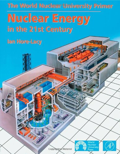 Nuclear Energy in the 21st Century: World Nuclear University Press: Ian Hore-Lacy: 9780123736222: Amazon.com: Books