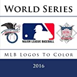 img - for World Series 2016: All 30 MLB Logos To Color: Unique souvenir Baseball coloring book for children - Great birthday or party gift / present. book / textbook / text book