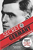 img - for Secret Germany: Stauffenberg and the True Story of Operation Valkyrie book / textbook / text book