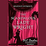 img - for The Scandalous Lady Wright (Royal series #21)(Regency Intrigue series, Book 4) book / textbook / text book