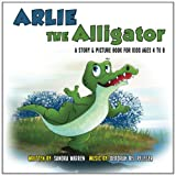 img - for Arlie the Alligator: A Story & Picture Book for Kids Ages 4 to 8 book / textbook / text book