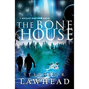 The Bone House | [Stephen Lawhead]