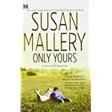 Only Yours (Fool's Gold Romance)by Mallery
