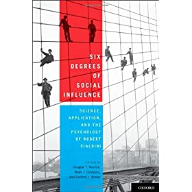 Learn more about the book, Six Degrees Of Social Influence: Science, Application, and the Psychology of Robert Cialdini