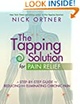 The Tapping Solution for Pain Relief:...