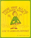 Where have all the children gone?: Gone to grown-ups, everyone!