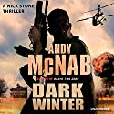 Dark Winter: Nick Stone, Book 6 Audiobook by Andy McNab Narrated by Paul Thornley