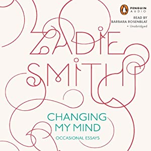 Changing My Mind | [Zadie Smith]