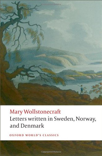 Letters written in Sweden, Norway, and Denmark (Oxford...
