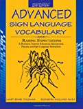 img - for Advanced Sign Language Vocabulary Raising Expectations: A Resources Text for Educators, Interpreters, Parents, and Sign Language Instructors book / textbook / text book