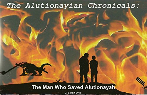 The Man Who Saved Alutionayah (The Alutionayian Chronicals: Book 1)