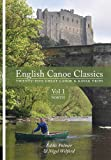 English Canoe Classics: Volume 1 North: Twenty-five Great Canoe & Kayak Trips