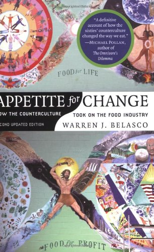 Appetite For Change: How The Counterculture Took On The Food Industry