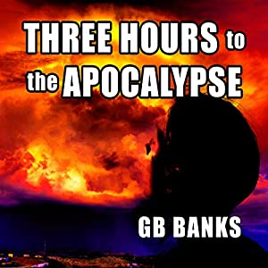 Three Hours to the Apocalypse Audiobook