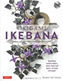 Origami Ikebana: Create Lifelike Paper Flower Arrangements-Includes Instructional DVD