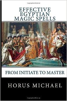 Amazon.com: Effective Egyptian Magic Spells: From Initiate ...