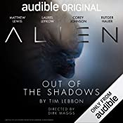 Alien: Out of the Shadows: An Audible Original Drama   Tim Lebbon, Dirk Maggs