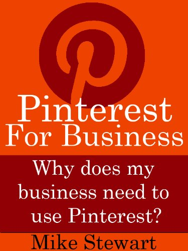 Pinterest For Business: Why Does My Business Need to Use Pinterest