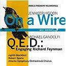 Higdon: On a Wire; GanDolfi: Q.E.D.: Engaging Richard Feynman
